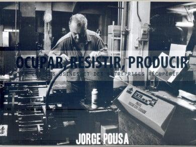 """Facsímil de la portada del libro """"Ocupar, resistir, producir"""", del fotógrafo tresarroyense Jorge Pousa, publicado en Francia"""